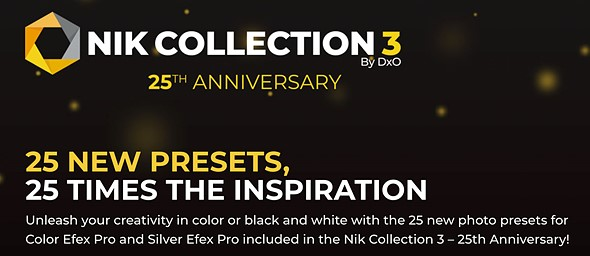 Nik celebrates its 25th anniversary with new presets in Nik Collection 3 by DxO